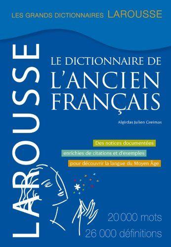 Amazon Fr Dictionnaire De L Ancien Francais Algirdas Julien Greimas Livres Telechargement Dictionnaire Francais Gratuit Livre Gratuit