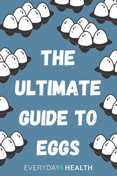 Learn everything you need to know about eggs.