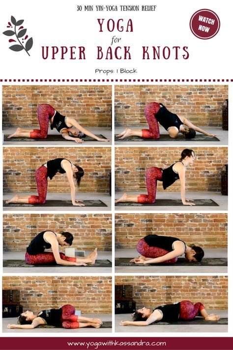 Best Yoga Poses To Relieve Upper Back Knots Yoga With Kassandra Blog How To Do Yoga Easy Yoga Workouts Yoga Benefits