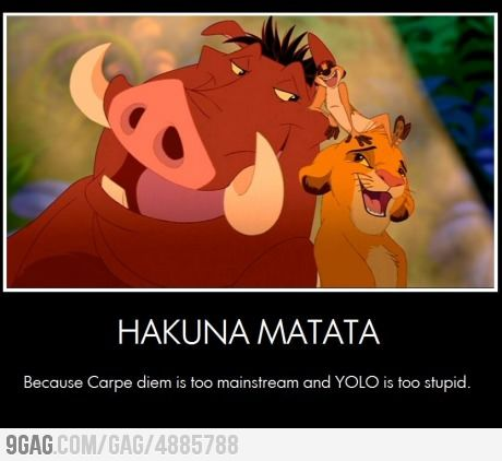 Hakuna Matata...