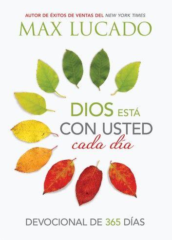 Dios Esta Con Usted Cada Dia Ebook By Max Lucado Rakuten Kobo Max Lucado Devocional Dios