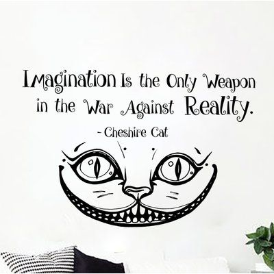 Ivy Bronx Cohn Imagination Is the Only Weapon Cheshire Cat Wall Decal Color: Lime Tree Green Cheshire Cat Drawing, Cheshire Cat Quotes, Cheshire Cat Tattoo, Chesire Cat, Alice In Wonderland Drawings, Alice And Wonderland Quotes, Cheshire Cat Alice In Wonderland, Wonderland Party, Cute Captions