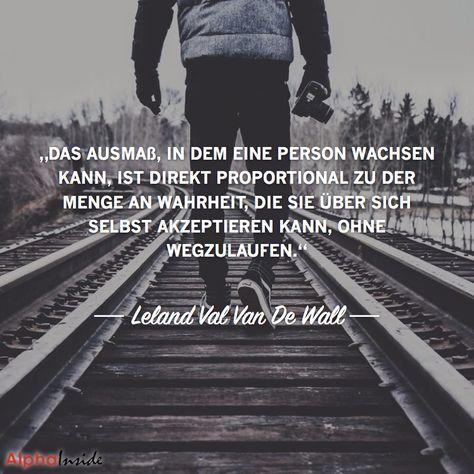 """JETZT FÜR DEN DAZUGEHÖRIGEN ARTIKEL ANKLICKEN!----------------------""""das ausmaß, in dem eine person wachsen kann, ist direkt proportional zu der menge an wahrheit, die sie über sich selbst akzeptieren kann, ohne wegzulaufen.""""- Leland Val Van De Wall"""