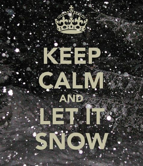 KEEP CALM AND LET IT SNOW - KEEP CALM AND CARRY ON Image Generator - brought to you by the Ministry of Information