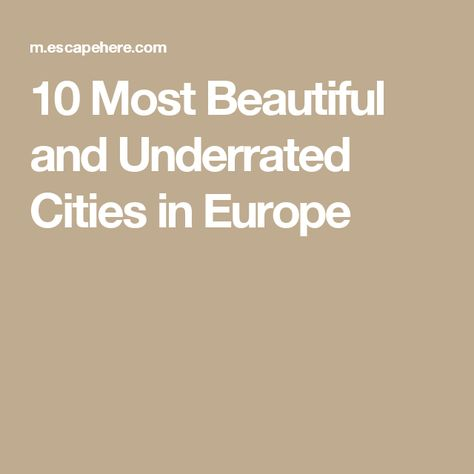 Most Beautiful And Underrated Cities In Europe Travel Pinterest - The 11 most beautiful and underrated destinations in western europe