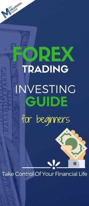 An Introduction To Forex Trading: Forex Guide | My Millennial Guide