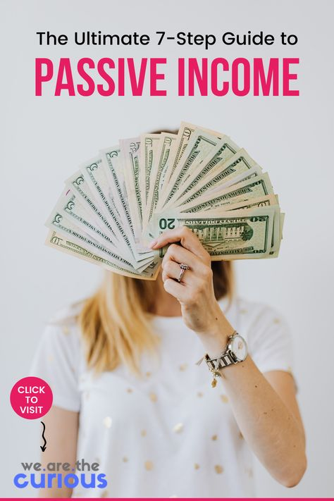 The Ultimate 7-Step Guide to Making Passive Income
