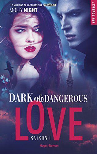 Dark And Dangerous Love Saison 1 Gratuit Livres