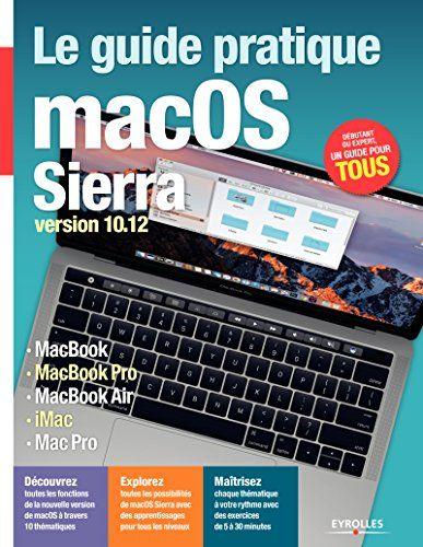 Telecharger Le Guide Pratique Macos Sierra Version 10 12 Serie Hightech Pdf Par Fabrice Neuman Telecharger Votre Fichier Ebook Maintenant