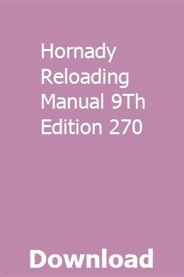 Hornady Reloading Manual 9Th Edition 270 | idancurment