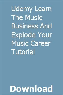 Udemy Learn The Music Business And Explode Your Music Career