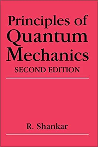 Principles Of Quantum Mechanics 2nd Edition R Shankar 9780306447907 Amazon Com Books Principles Of Quantum Mechanics Quantum Mechanics Used Textbooks