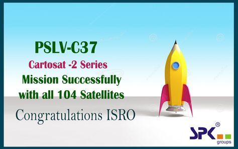 The Indian Space Research Organisation Isro Pslv C37 Cartosat 2 Series Mission Successfully Launched Indian Space Research Organisation Mission Satellites