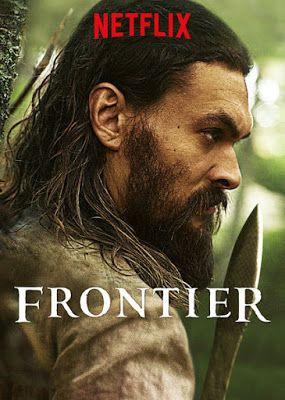 Frontier Season 3 Trailer Images And Poster Series Atuais Series E Filmes Filmes