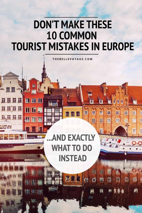 12 Essential Travel Tips for First Time Visitors to Europe