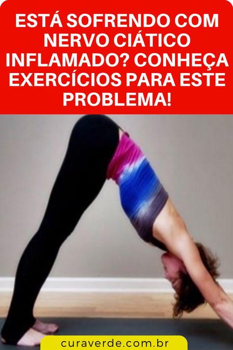 Conheca Exercicios Incriveis Para Nervo Ciatico Inflamado