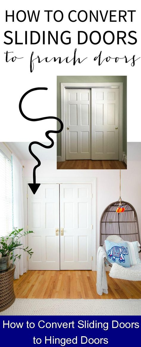 How To Convert Sliding Doors To Hinged Doors 587118 Closet A Step By Step Tutorial Showing You How To Convert Sliding Doors To Hinged Doors For Better Func 2020