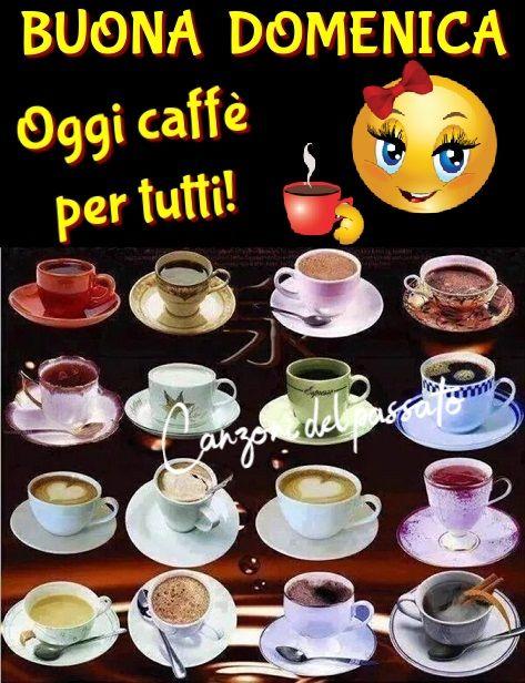 Caffe Per Tutti Saluti E Baci Buona Domenica Mattina