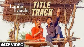 Laung Laachi Mannat Noor Download Full Video Hd Mp3 Song Download Mp3 Song Songs