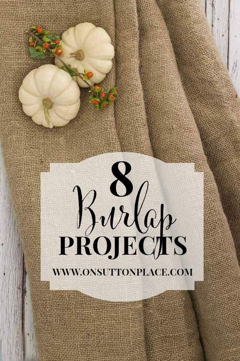 8 DIY Burlap Projects Anyone Can Do!   A Collection of Tutorials from On Sutton Place