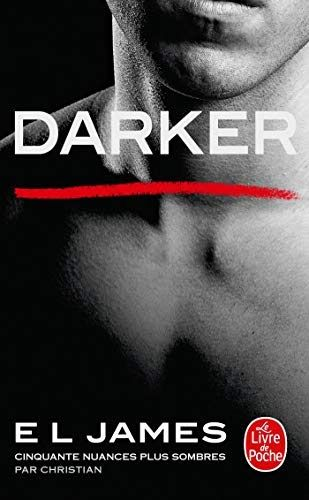 Darker Cinquante Nuances Plus Sombres Par Christian Il A Ete Ecrit Par Quelqu Un Qui Est Connu Cinquante Nuances Plus Sombres Telechargement Cinquante Nuances
