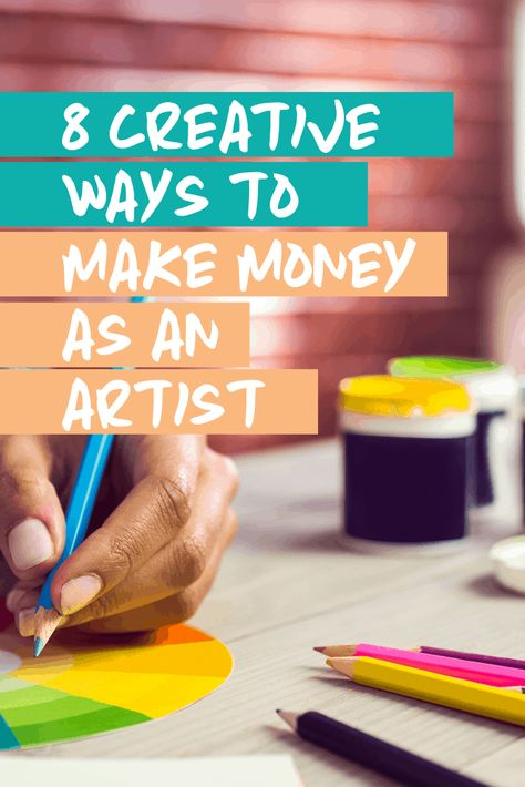 8 Creative Ways to Make Money as an Artist