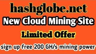 Hashglobe Net New Cloud Mining Site Limited Offer Sign Up Free 200