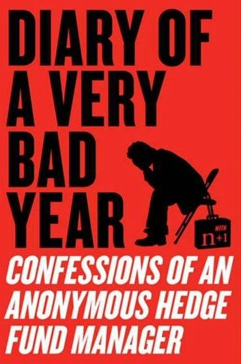 Diary Of A Very Bad Year Ebook By Anonymous Hedge Fund Manager In