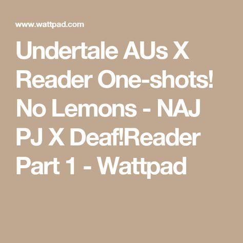 Naj Sans X Reader Oneshot
