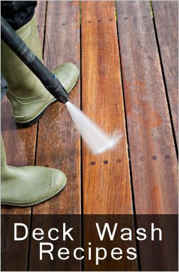 Clean the deck  1 gallon water   1 cup powdered laundry detergent (no bleach)   3/4 cup oxygen bleach (optional but good to use if mildew stains are present)