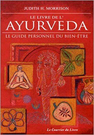 Le Livre De L Ayurveda Le Guide Personnel Du Bien Etre Lire Pdf Epub Telecharger En Francais Ayurveda Medecine Ayurvedique Medecine