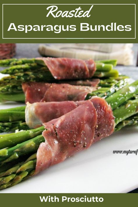 Go that extra step and add that extra ingredient to make a dish the very best with these Asparagus Prosciutto Bundles with prosciutto. #roastedAsparagus #EasterSideDish #Prosciutto #AsparagusBundles #myturnforus #EasterRecipe #AsparagusWrappedInProsciutto #AsparagusBundles