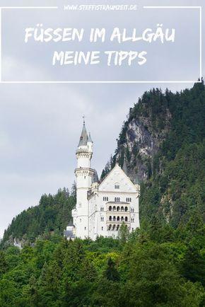 Meine Tipps Fur Fussen Im Allgau Steffistraumzeit Allgau Urlaub Allgau Wandern Schloss Neuschwanstein