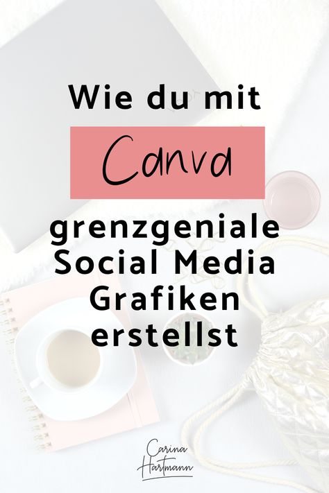 Wie du mit Canva grenzgeniale Social Media Posts erstellst