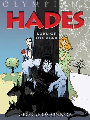 Olympians Hades Ebook By George O Connor Rakuten Kobo Graphic Book Graphic Novel Hades