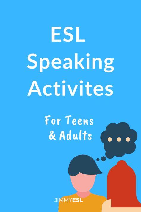 11 Fun ESL Speaking Activities for Teens or Adults | JIMMYESL