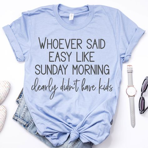 Exceptional advices for mom detail are offered on our website. Take a look and you wont be sorry you did. Vinyl Shirts, Mom Shirts, Cute Shirts, Funny Shirts, Easy Like Sunday Morning, Funny Sunday, Look Girl, Diy Shirt, Shirt Shop