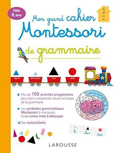 Obtenez Le Livre Mon Grand Cahier Montessori De Grammaire Au Format Pdf Ou Epub Vous Pouvez Lire Des Livres En Ligne Ou Le Grammaire Telechargement Montessori
