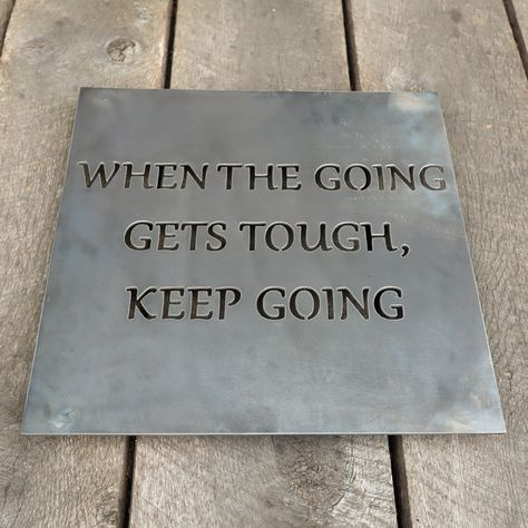 When the Going gets Tough, Keep Going - Inspirational Quote Home Gym Wall Art - Office Sign - 36 x 36 / Raw Steel -Dark