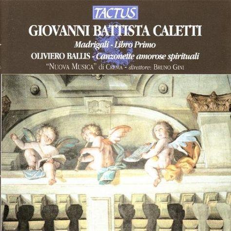 Caletti / Ballis / Gini / Nuova Musica Di Crema - Madrigals Book 1