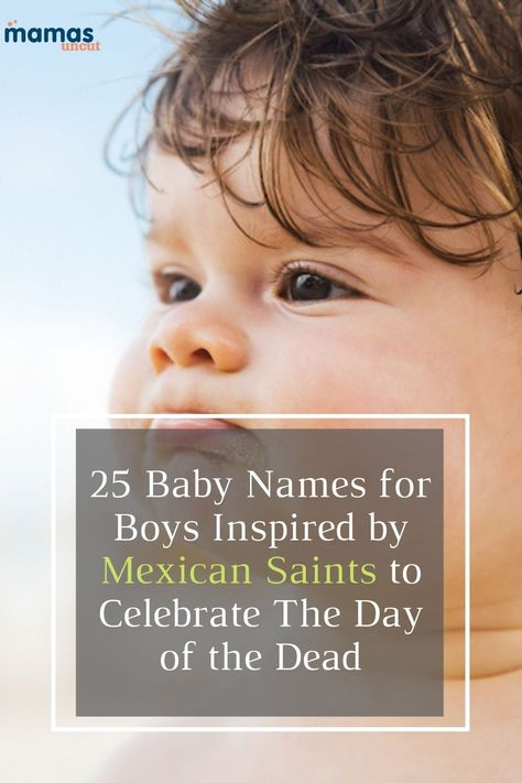 Baby names inspired by Saints are always smart choices. We're looking at baby names inspired by Mexican Saints to honor Día de Muertos, The Day of the Dead. #DiaDeLosMuertos #BabyNames #BoyNames