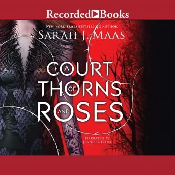 A Court Of Thorns And Roses Audiobook By Sarah J Maas Audiobook