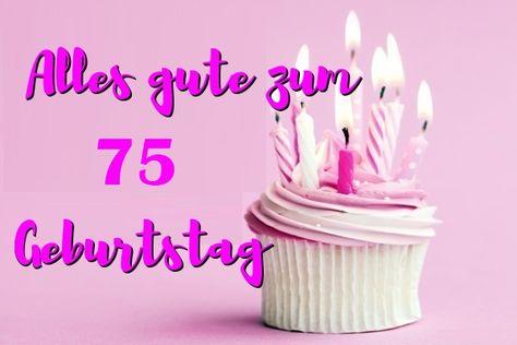 Alles Gute Zum 75 Geburtstag Geburtstag Bilder 75 Geburtstag