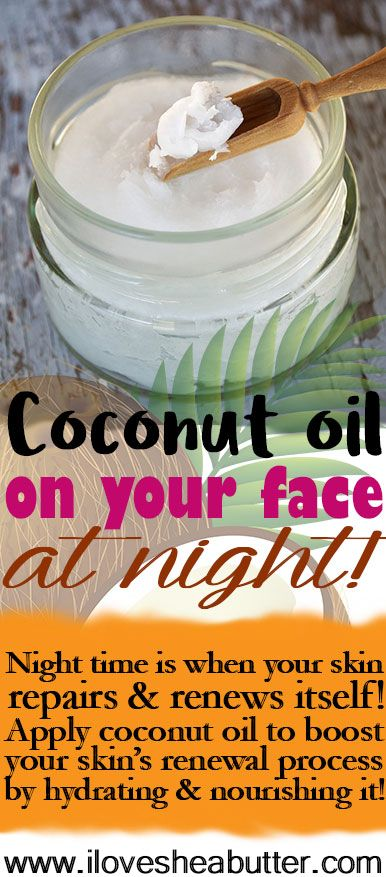 Nourish And Beautify Your Skin By Applying Coconut Oil On Your Face At Night Benefits Of Coconut Apply Coconut Oil Coconut Oil Skin Care Coconut Oil For Skin