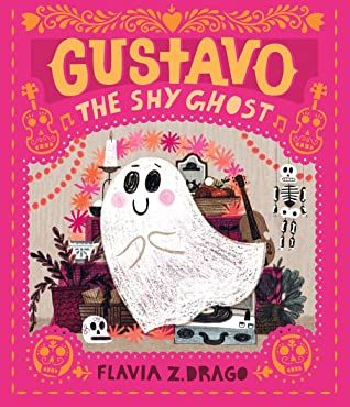 Halloween Books October 2020 Gustavo, the Shy Ghost by Flavia Z. Drago October 2020 in 2020