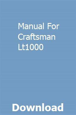 Manual For Craftsman Lt1000 | rieturntirar | Repair manuals