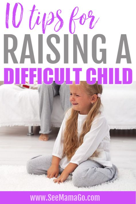 10 Tips for Raising A Difficult Child