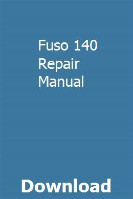 Fuso 140 Repair Manual Repair Manuals Repair Manual