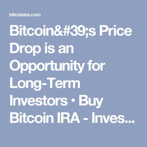 Bitcoins price drop is an opportunity for long term investors bitcoins price drop is an opportunity for long term investors buy bitcoin ira invest in bitcoin bitcoin ira bitcoin and cryptocurrency pinterest ccuart Gallery