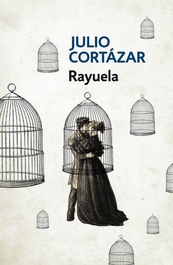 Rayuela Ebook By Julio Cortazar Rakuten Kobo En 2020 Rayuela Julio Cortazar Libro Rayuela Rayuela